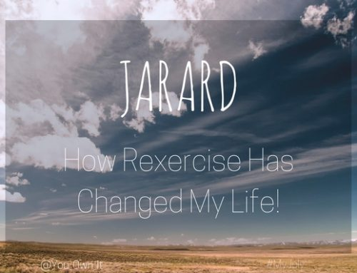 How Rexercise Has Changed My Life!